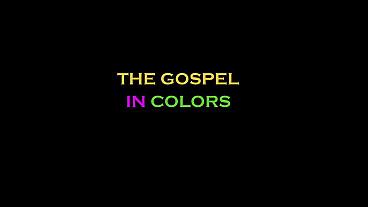 The Gospel in Colors