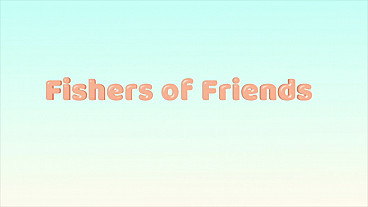 Fishers of Friends