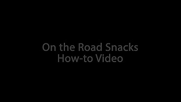 On The Road Snack How-to Video