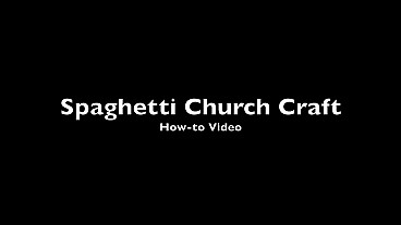 Spaghetti Church How-to Video