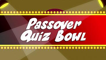 Passover Quiz Bowl
