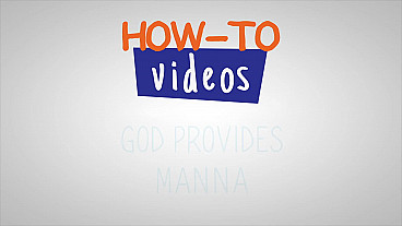 God Provides Manna How-to Video