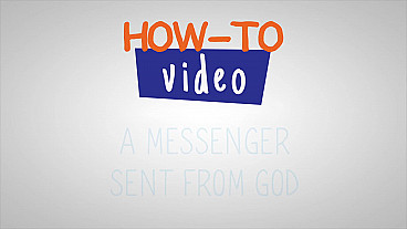 A Messenger Sent From God How-to Video