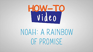 How-To Noah A Rainbow of Promise