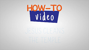 How-To Jesus Cleans the Temple