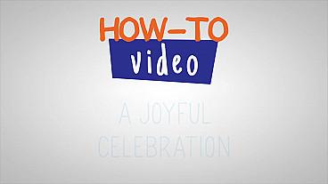 How-To A Joyful Celebration