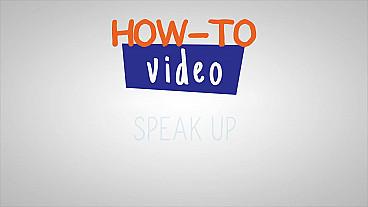 How-To Speak Up